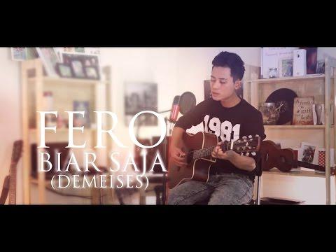 DeMeises - Biar Saja (Acoustic Cover by Fero)