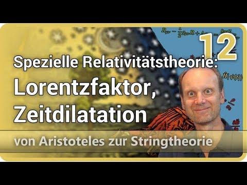 Spezielle Relativitätstheorie: Lorentzfaktor, Zeitdilatation • AzS (12) | Josef M. Gaßner