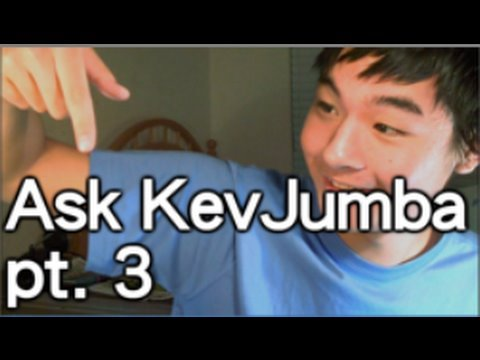 Ask KevJumba pt.3 Music Videos