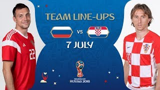LINEUPS – RUSSIA V CROATIA - MATCH 59 @ 2018 FIFA World Cup™