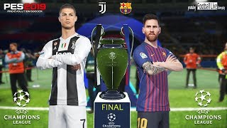 PES 2019 | Barcelona vs Juventus | Final UEFA Champions League (UCL) | C.Ronaldo vs L.Messi