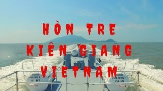 Vivu Hòn Tre | Kiên Giang | Việt Nam | Sunnydoan