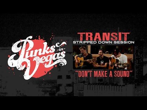 Transit - Dont Make A Sound