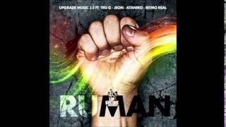 Tru G - #Ruman Ft UpGrade Music, Jeon, Ataniro, Ritmoreal