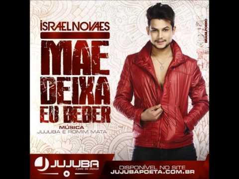 ISRAEL NOVAES - MÃE, DEIXA EU BEBER
