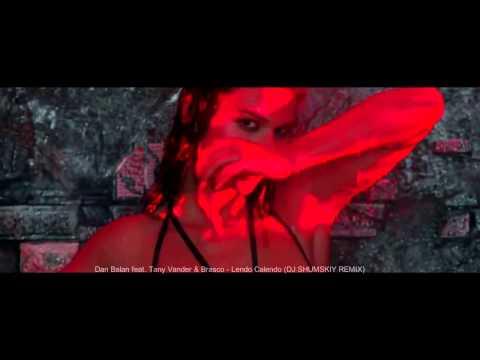Brasco - Lendo Calendo (feat. Tany Vander & Dan Balan) (Dj Shumskiy Remix)