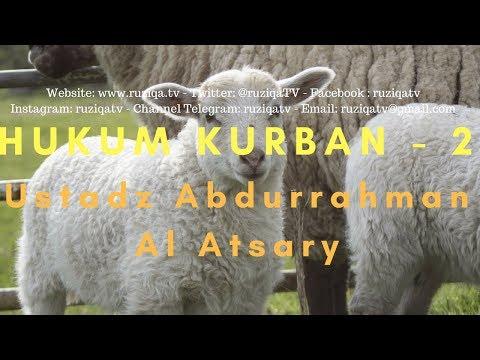 Ustadz Abdurrahman Al Atsary - Hukum Kurban Bagian 2