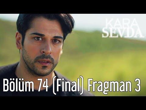Kara Sevda 74. Bölüm (Final) 3. Fragman