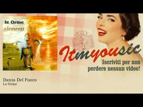 Le Orme – Danza Del Fuoco – ITmYOUsic