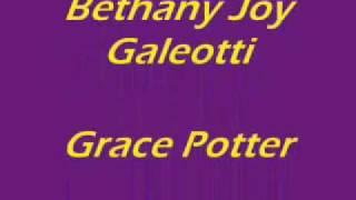 Grace Potter and Bethany Joy Galeotti I want something that I want