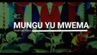 MUNGU YU MWEMA MAISHANI MWANGU - POWERFUL WORSHIP!!!