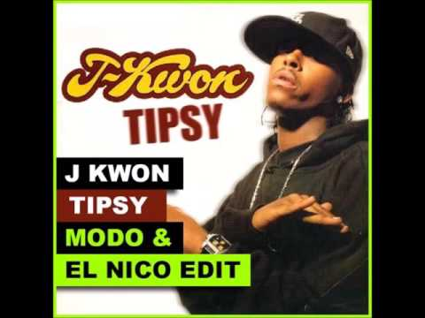 J Kwon - Tipsy (Dj Modo & El Nico EDIT)