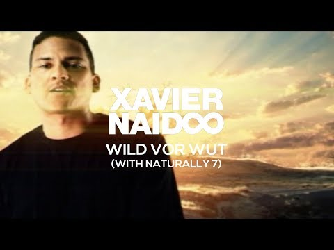 Xavier Naidoo & Naturally 7 - Wild vor Wut [Official Video] Music Videos