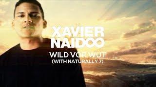 Xavier Naidoo - Wild vor Wut feat Naturally 7