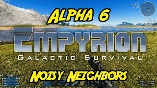 """Empyrion – Galactic Survival - Alpha 6 - """"Noisy Neighbors"""""""