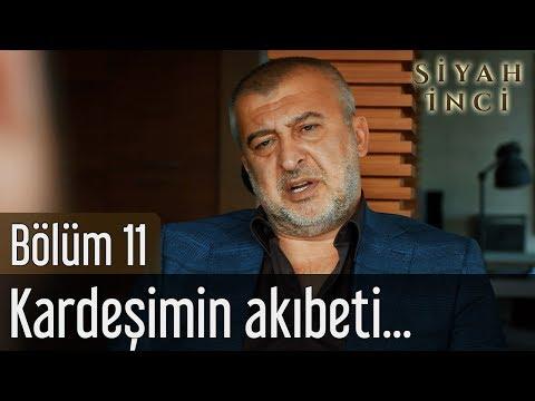 Siyah İnci 11. Bölüm - Kardeşimin Akıbeti...