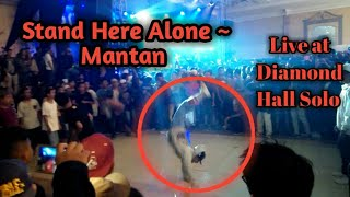 STAND HERE ALONE ~ MANTAN (Live at Diamond Hall Solo)