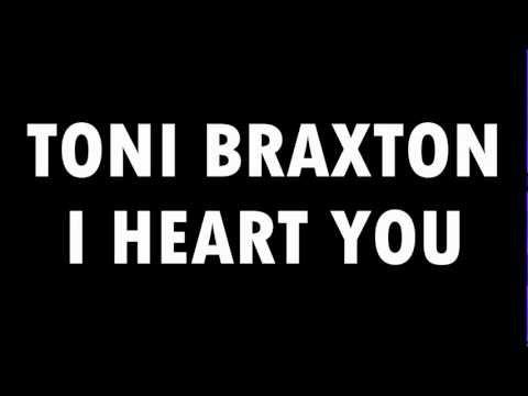 Toni Braxton - Toni Braxton - I Heart You (2012) (Lyrics in description)