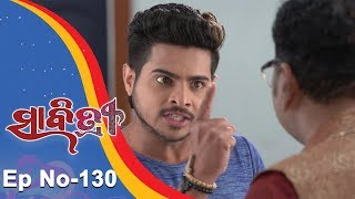 Savitri | Full Ep 130 | 6th Dec 2018 | Odia Serial - TarangTV