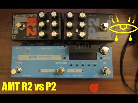 AMT R2 vs P2 (Preamp out into Pangaea CP-100FX)