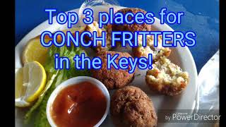 Top 3 restaurants in Florida Keys! For CONCH Fritters!