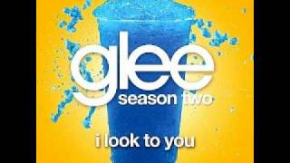 Watch Glee Cast I Look To You video