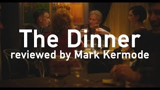The Dinner reviewed by Mark Kermode