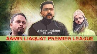 Aamir Liaquat Premier League (APL) | The Idiotz