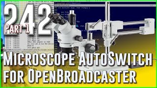 #242 Microscope Autoswitcher for Open Broadcaster - Part 1 - Programming