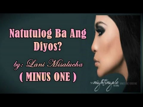 Minus One - Natutulog Ba Ang Diyos - By Lani Misalucha video
