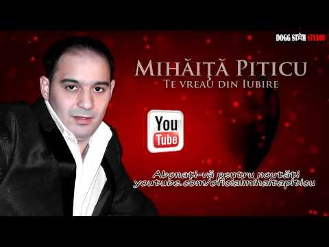 Mihaita Piticu Te vreau din iubire – 2013