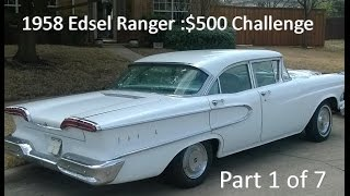 1958 Edsel Ranger: $500 Challenge Part 1 of 7