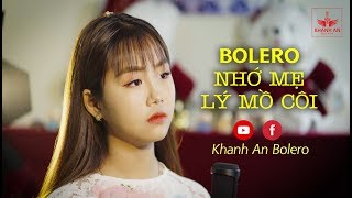 Khánh An Bolero Live: Nhớ mẹ Lý Mồ Côi - Nhạc Vàng Bolero Khánh An