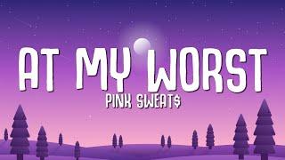 Download lagu Pink Sweat$ - At My Worst (Lyrics)