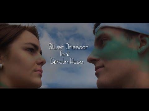 Silver Orissaar ft. Carolin Aasa - Laske meil olla (Official video)