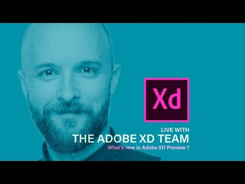 What's new in Adobe XD Preview 7 - Live with the XD team