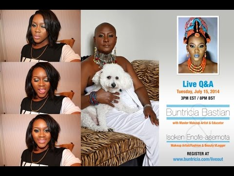 LIVE Makeup HANGOUT TODAY at 3pm Est with Buntricia Bastian