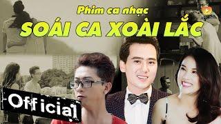 Video clip Phim Ca Nhạc Soái Ca Xoài Lắc - Hồ Quốc Việt, Hứa Minh Đạt [Official]