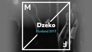 Dzeko - Fluxland 2017 [Out Now]