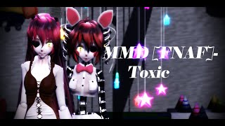 MMD [FNAF]-Toxic [Foxy,Mangle]