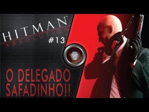 Hitman Absolution #13 - O Delegado Safadinho - By Tuttão