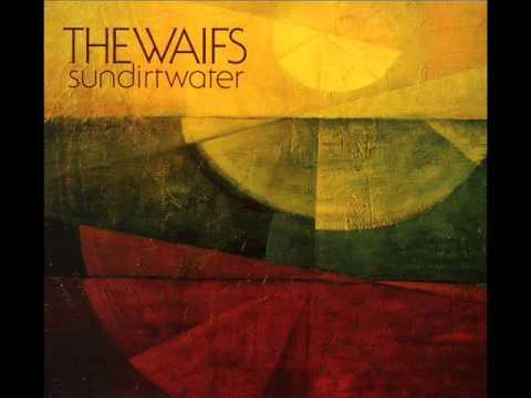 The Waifs - Sundirtwater