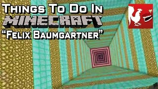 Things to do in_ Minecraft - Felix Baumgartner