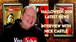 HALLOWEEN 2018 LATEST NEWS: INTERVIEW WITH NICK CASTLE🎃