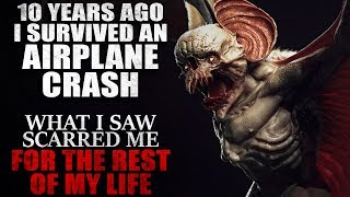 """10 Years ago I survived an airplane crash. What I saw there scarred me"" Creepypasta"