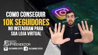 Como conseguir 10k seguidores no Instagram para sua Loja Virtual