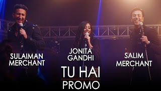 Jammin' - Tu Hai - Official Promo - Jonita Gandhi & Salim Sulaiman #JamminNow