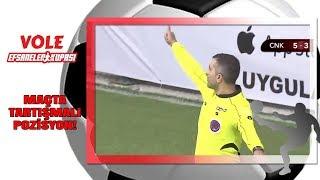 Vole Efsaneler Kupası   Maçta Tartışmalı Pozisyon!