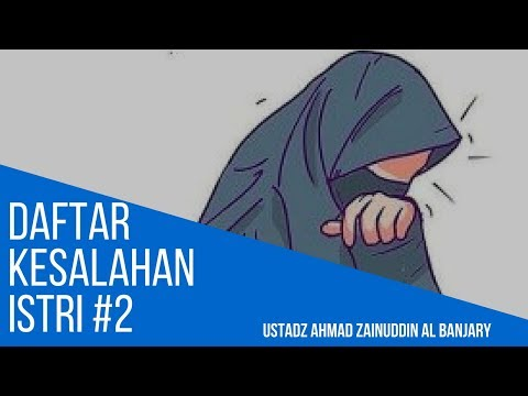Daftar Kesalahan Istri #2 - Ustadz Ahmad Zainuddin Al-Banjary
