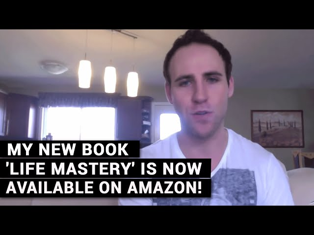 My New Book 'Life Mastery' Is Now Available On Amazon!